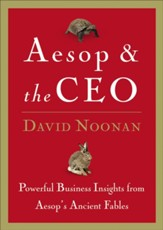Aesop and the CEO: Powerful Business Lessons from Aesop and America's Best Leaders - eBook