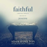Faithful: Christmas through the Eyes of Joseph - unabridged audiobook on CD