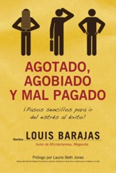Agotado, Agobiado y Mal Pagado (Overworked, Overwhelmed and Underpaid) - eBook