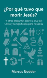 ¿Por qué tuvo que morir Jesús? (Why did Jesus have to die?)
