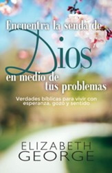 Encuentra la senda de Dios en medio de tus problemas (Finding God's Path through Your Trials)