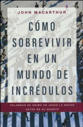 Cómo sobrevivir en un mundo de incrédulos (How to Survive in a World of Unbelievers)