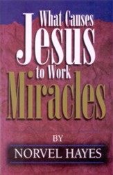 What Causes Jesus to Work Miracles - eBook