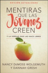 Mentiras que las jóvenes creen, Ed. Revisada (Lies Young Women Believe, Updated Edition)