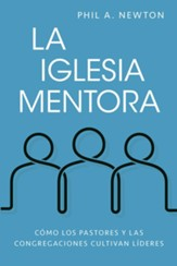 La iglesia mentora (The Mentoring Church)