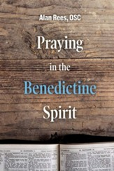 Praying in the Benedictine Spirit