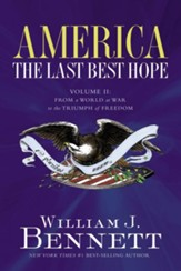 America: The Last Best Hope (Volume II): From a World at War to the Triumph of Freedom - eBook