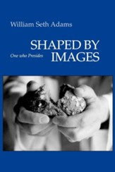 Shaped by Images: One Who Presides - eBook
