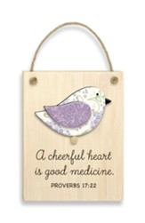 A Cheerful Heart Is Good Medicine Plaque