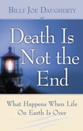 Death is Not the End: What Happens When Life on Earth is Over - eBook