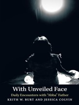 With Unveiled Face: Daily Encounters with Abba Father - eBook