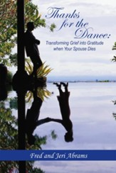 Thanks for The Dance: Transforming Grief into Gratitude when Your Spouse Dies - eBook
