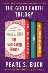 The Good Earth Trilogy: The Good Earth, Sons, and A House Divided - eBook