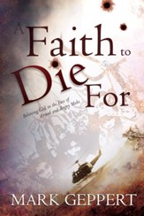 Faith to Die For, A: Believing God in the Face of Armed and Angry Mobs - eBook