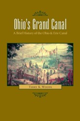 Ohio's Grand Canal: A Brief History of the Ohio & Erie Canal - eBook