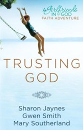 Trusting God: A Girlfriends in God Faith Adventure - eBook