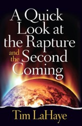 Quick Look at the Rapture and the Second Coming, A - eBook