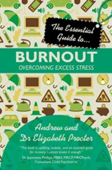 The Essential Guide to Burnout: Overcoming Excess Stress - eBook