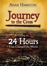 Journey to the Cross: Reflecting on 24 Hours That Changed the World - eBook