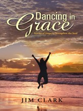 Dancing in Grace: Stories of Hope to Strengthen the Soul - eBook