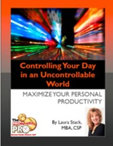 Controlling Your Day in an Uncontrollable World: Maximinze Your Personal Productivity - eBook
