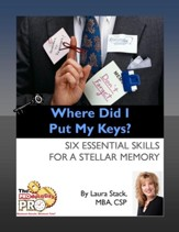 Where Did I Put My Keys?: Six Essential Skills for a Stellar Memory - eBook