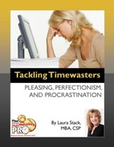 Tackling Timewasters:: Pleasing, Perfectionism, and Procrastination - eBook