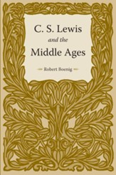 C. S. Lewis and the Middle Ages - eBook