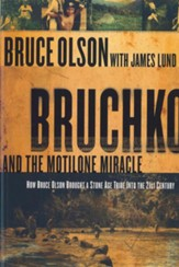 Bruchko And The Motilone Miracle: How Bruce Olson Brought a Stone Age South American Tribe into the 21st Century - eBook