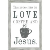 Love Coffee and Jesus Framed Art