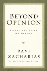 Beyond Opinion: Living the Faith We Defend - eBook