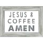 Jesus and Coffee Amen Framed Plaque