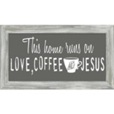 This Home Runs on Coffee and Jesus Framed Art
