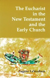 The Eucharist in the New Testament & the Early Church