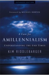 Case for Amillennialism, A: Understanding the End Times / Expurgated - eBook