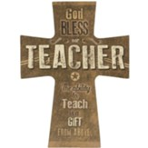 God Bless Our Teacher Cross