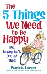 The 5 Things We Need to Be Happy and Money Isn't One of Them / Digital original - eBook