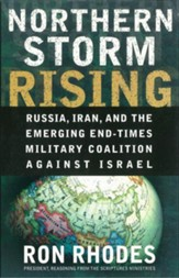 Northern Storm Rising: Russia, Iran, and the Emerging End-Times Military Coalition Against Israel - eBook