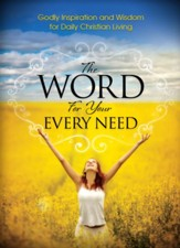 Word For Your Every Need: Godly Inspiration and Wisdom for Daily Christian Living - eBook