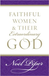 Faithful Women & Their Extraordinary God
