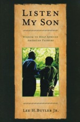 Listen, My Son: Wisdom to Help African American Fathers