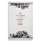 The Kitchen is the Heart of This Home Tea Towel