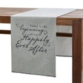 Today is the Beginning of Our Happily Ever After Table Runner