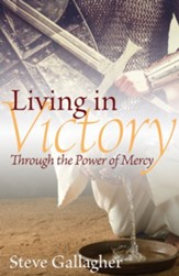 Living In Victory: Through the Power of Mercy
