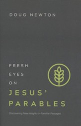 Fresh Eyes on Jesus' Parables