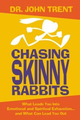 Chasing Skinny Rabbits: What Leads You Into Emotional and Spiritual Exhaustion...and What Can Lead You Out - eBook
