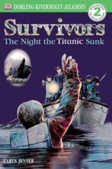 DK Readers, Level 2: Survivors: The Night the Titanic Sank/Grades 1-3