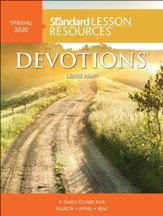 Standard Lesson Resources: Devotions ® Large Print Edition, Spring 2020