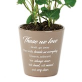 Those We Love Flowerpot
