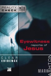 Clear Evidence: Eyewitness Reports of Jesus